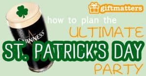 How To Plan The Ultimate St. Patrick's Day Party