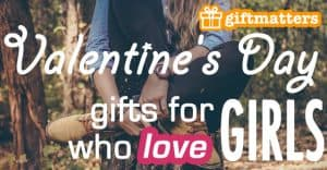 Valentine's Day Gifts For Girls Who Love Girls