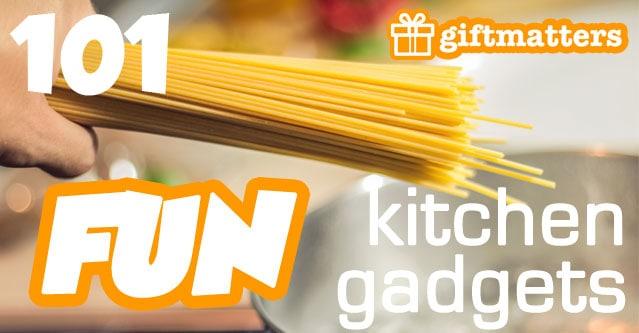 101 Fun Kitchen Gadgets